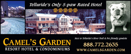 Camels Garden Resort Hotel & Condominiums, Telluride's Only 5-paw Rated Hotel, 888-772-2635
